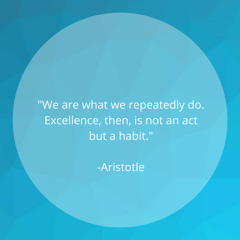 """Dark blue background with light blue circle and white text """" """"We are what we repeatedly do. Excellence, then, is not an act but a habit."""" -Aristotle"""""""